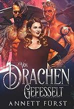 Von Drachen gefesselt: Eine dunkle Alien Dreiecksromanze (Entführt von Drachenkriegern 2) (German Edition)