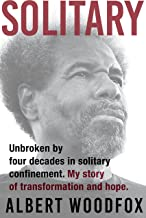 Solitary: Unbroken by Four Decades in Solitary Confinement: My Story of Transformation and Hope
