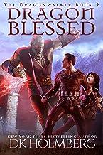 Dragon Blessed (The Dragonwalker Book 2)