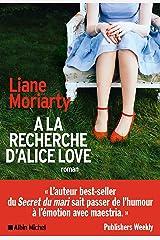 A la recherche d'Alice Love Format Kindle