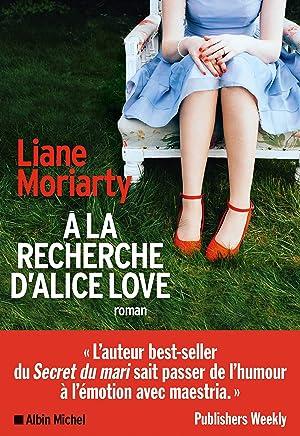 A la recherche d'Alice Love (A.M. ROM.ETRAN) (French Edition)