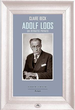 Adolf Loos: Un ritratto privato