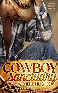 Cowboy Sanctuary (The Dixon Ranch Book 1)
