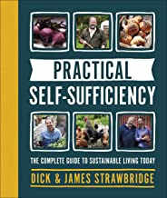 Practical Self-sufficiency: The complete guide to sustainable living today (English Edition)