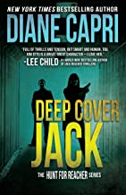 Deep Cover Jack: Hunting Lee Child's Jack Reacher (The Hunt For Jack Reacher Series Book 7)