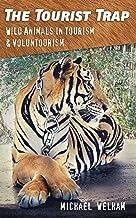 The Tourist Trap: Wild Animals in Tourism and Voluntourism