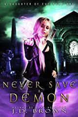 Never Save a Demon (A Daughter of Eve Book 1) Kindle Edition
