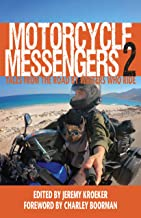 Motorcycle Messengers 2: Tales from the Road by Writers who Ride