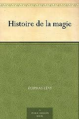 Histoire de la magie (French Edition) eBook Kindle