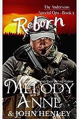 Reborn: Anderson Special Ops: Book Five Kindle Edition