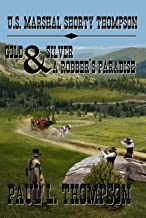 U.S. Marshal Shorty Thompson - Gold and Silver A Robber's Paradise: Tales of the Old West Book 96 (U.S. Marshal Shorty Tho...
