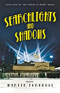 Searchlights and Shadows: A Novel of Golden-Era Hollywood (Hollywood's Garden of Allah Novels Book 4)