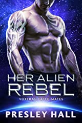 Her Alien Rebel: A Sci-Fi Alien Romance (Voxeran Fated Mates Book 7) Kindle Edition