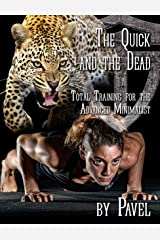 The Quick and the Dead: Total Training for the Advanced Minimalist (English Edition) Format Kindle