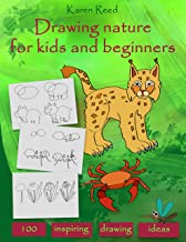 Drawing Nature for Kids and Beginners: 100 Drawing Ideas Step by Step