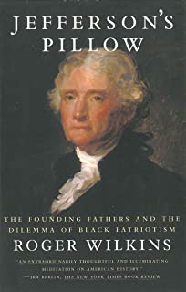 Jefferson's Pillow: The Founding Fathers and the Dilemma of Black Patriotism (English Edition)