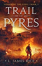 Trail of Pyres (Sundering the Gods Book 2)