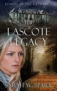 The Lascote Legacy: A modern Gothic romantic suspense (Echoes of the Cathars Book 2)