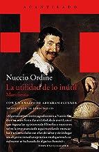 La utilidad de lo inútil: Manifiesto (Acantilado Bolsillo nº 36) (Spanish Edition)