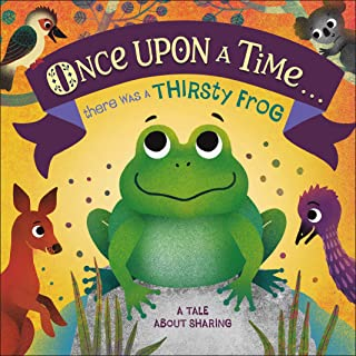 Once Upon a Time... There Was a Thirsty Frog: A Tale about Sharing