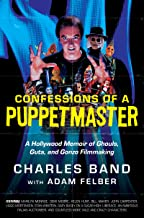 CONFESSIONS OF PUPPETMASTER HOLLYWOOD MEMOIR HC: A Hollywood Memoir of Ghouls, Guts, and Gonzo Filmmaking