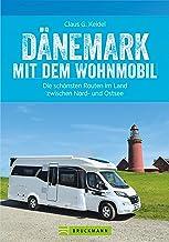 Dänemark mit dem Wohnmobil: Die schönsten Routen im Land zwischen Nord- und Ostsee: Der Wohnmobil-Reiseführer mit Straßenatlas, GPS-Koordinaten zu Stellplätzen und Streckenleisten