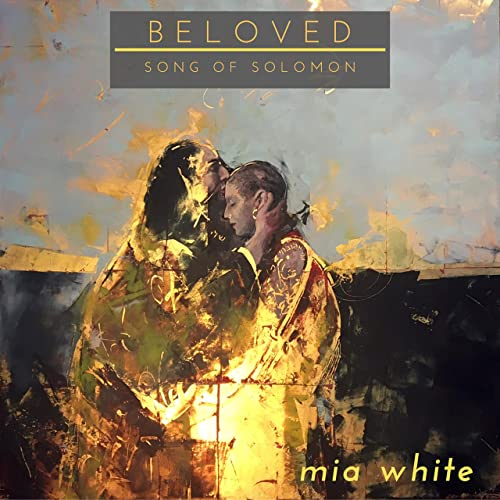 Mia White - Beloved (Song of Solomon) (2019)