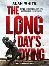 The Long Day's Dying (The WW2 Commando Missions Book 1)