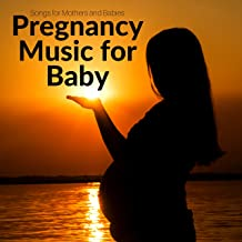 Pregnancy Music for Baby
