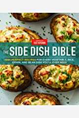 The Side Dish Bible: 1001 Perfect Recipes for Every Vegetable, Rice, Grain, and Bean Dish You Will Ever Need Kindle Edition
