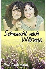 Sehnsucht nach Wärme: Lesbengeschichten Kindle Ausgabe