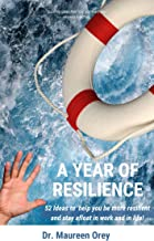 A Year of Resilience: 52 Ideas to be More Resilient and Stay Afloat Throughout the Year (English Edition)