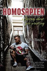Homosapien: ... a fantasy about pro wrestling (English Edition) Format Kindle