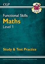 New Functional Skills Maths Level 1 - Study & Test Practice (for 2019 & beyond) (CGP Functional Skills)