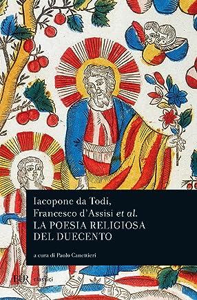 Iacopone da Todi e la poesia religiosa del Duecento (Classici Vol. 1130)