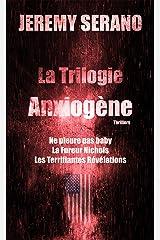 La Trilogie Anxiogène - Thrillers kindle à suspense psychologique - Format Kindle