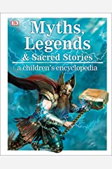 Myths, Legends, and Sacred Stories: A Children's Encyclopedia Kindle Edition