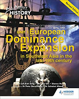 All About History Unit 1: European Dominance and Expansion in Southeast Asia in the late 19th century (revised edition)