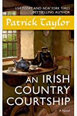 An Irish Country Courtship: A Novel (Irish Country Books Book 5) Kindle Edition