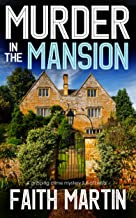 MURDER IN THE MANSION a gripping crime mystery full of twists (DI Hillary Greene Book 8)