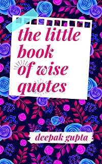 The Little Book of Wise Quotes (Quotes Compilation)