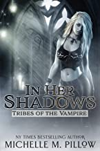 In Her Shadows (Tribes of the Vampire Book 4)