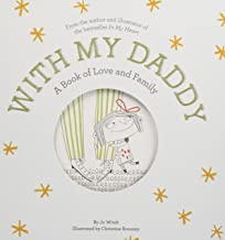 With My Daddy: A Book of Love and Family (Growing Hearts)