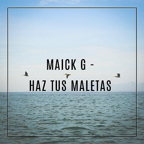Haz Tus Maletas [Explicit]
