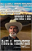 One Good Deed Before I Die: Tales of the Old West Book 9 (U.S. Marshal Shorty Thompson: Tales of the Old West)