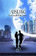 AISLING-En el mundo de los sueños: ITrilogía de Fantasía y romance. Brujas, Leyendas, aventura para salvar los mundos de s...