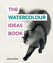 The Watercolour Ideas Book (The Art Ideas Books)