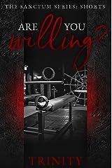 Are You Willing?: A Sanctum Short (Sanctum Series) Kindle Edition