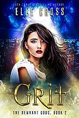 GRIT 2: A Reverse Harem Urban Fantasy Series (The Remnant Gods) Kindle Edition