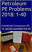 Petroleum PE Problems 2018: 1-40: Guidebook Companion #5